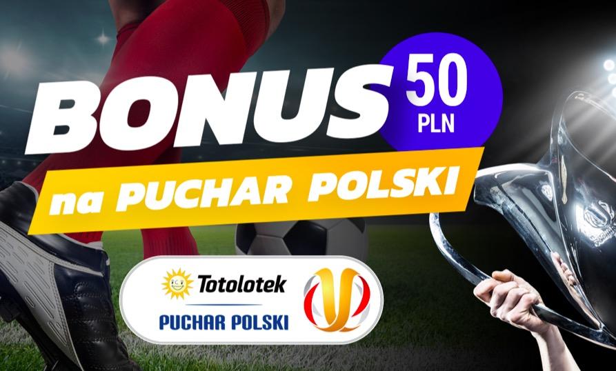 50 PLN ekstra w Totolotek Puchar Polski - oferta specjalna na 1/16 finału rozgrywek